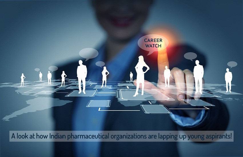 CAREER WATCH- A look at how Indian pharmaceutical organizations are lapping up young aspirants