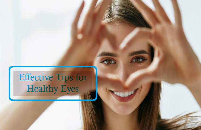 Effective Tips for Healthy Eyes