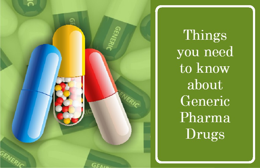Things you need to know about Generic Pharma Drugs