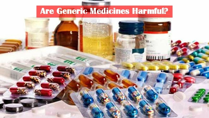 Are Generic Medicines Harmful?